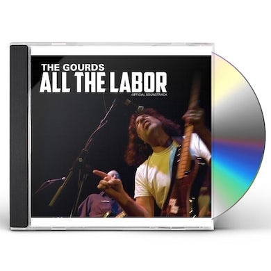 ALL THE LABOR: THE STORY OF THE GOURDS CD