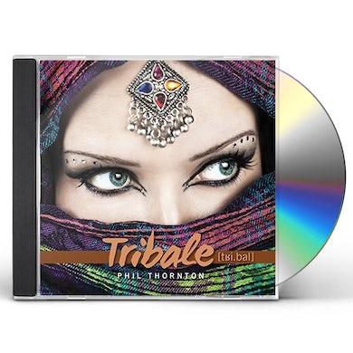 Phil Thornton TRIBALE CD
