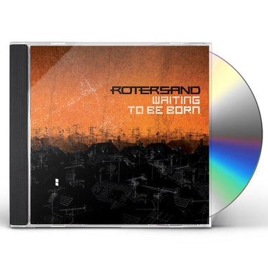 Rotersand WAITING TO BE BORN CD