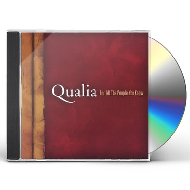 Qualia FOR ALL THE PEOPLE YOU KNOW CD