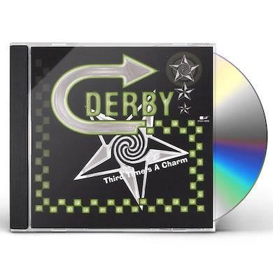 Derby THIRD TIMES A CHARM CD