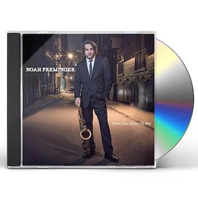 Noah Preminger PIVOT: LIVE AT THE 55 BAR CD