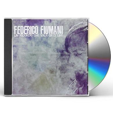 Federico Fiumani UN RICORDO CHE VALE DIECI LIRE CD