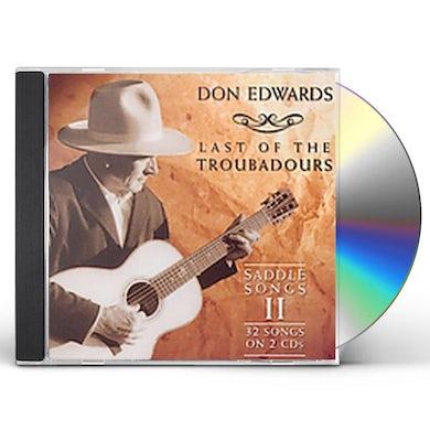 Don Edwards LAST OF THE TROUBADOURS: SADDLE SONGS 2 CD