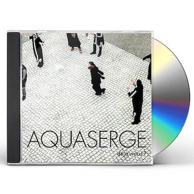 Aquaserge  DEJA-VOUS? CD