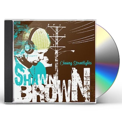 Shawn Brown CHASING STREETLIGHTS CD