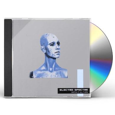 Electro Spectre WATCH IT ALL TURN CD