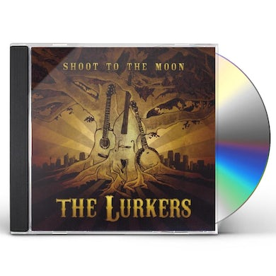 Lurkers SHOOT TO THE MOON CD