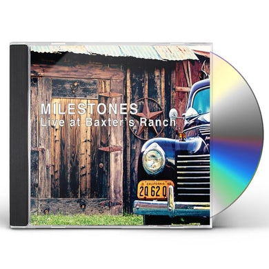 Milestones LIVE AT BAXTER'S RANCH CD
