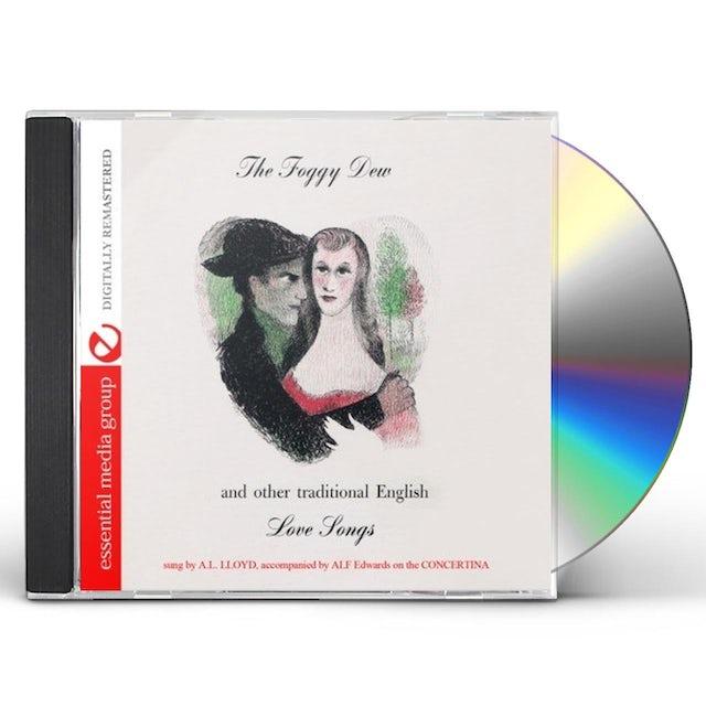 A.L. Lloyd FOGGY DEW & OTHER TRADITIONAL ENGLISH LOVE SONGS CD