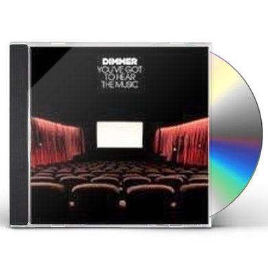 Dimmer YOU'VE GOT TO HEAR THE MUSIC CD