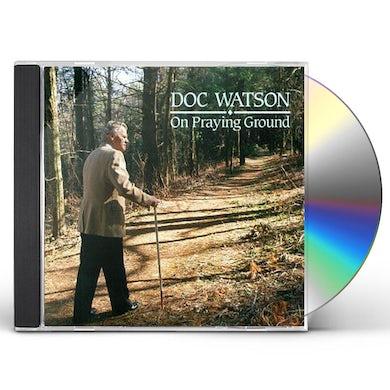 Doc Watson ON PRAYING GROUND CD