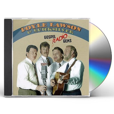 Doyle Lawson & Quicksilver GOSPEL RADIO GEMS CD