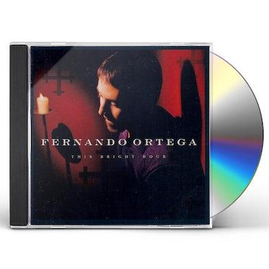 Fernando Ortega THIS BRIGHT HOUR CD