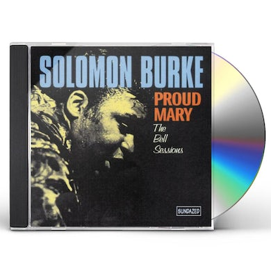 Solomon Burke PROUD MARY: BELL SESSIONS CD