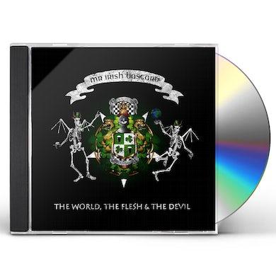 Mr. Irish Bastard WORLD FLESH & THE DEVIL CD