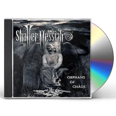 SHATTER MESSIAH ORPHANS OF CHAOS CD