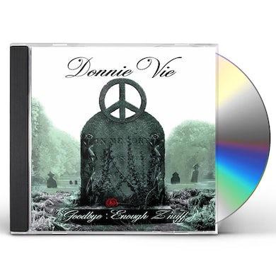 Donnie Vie GOODBYE : ENOUGH ZNUFF CD