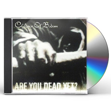 Children Of Bodom Are You Dead Yet? (Edited) CD