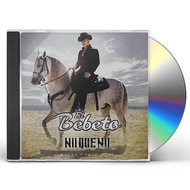 Bebeto NO QUE NO (BANDA Y TOLOLOCHE) CD