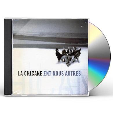 La Chicane ENT'NOUS AUTRES CD
