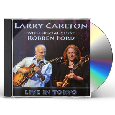 Larry Carlton WITH SPECIAL GUEST ROBBEN FORD: LIVE IN TOKYO CD