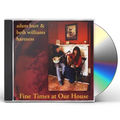 Adam Hurt FINE TIMES AT OUR HOUSE CD