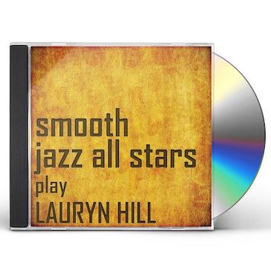 Smooth Jazz All Stars PERFORM LAURYN HILL CD