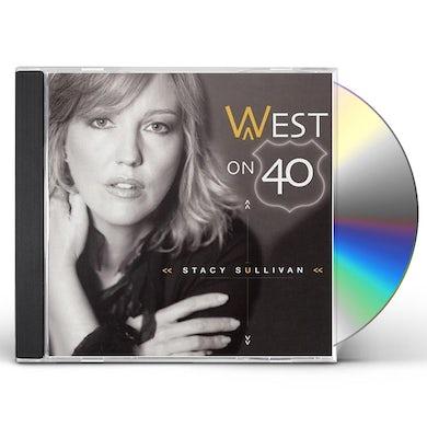 Stacy Sullivan WEST ON 40 CD