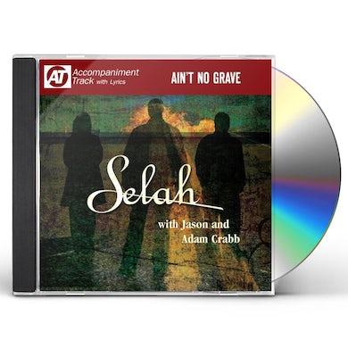 Selah AIN'T NO GRAVE CD