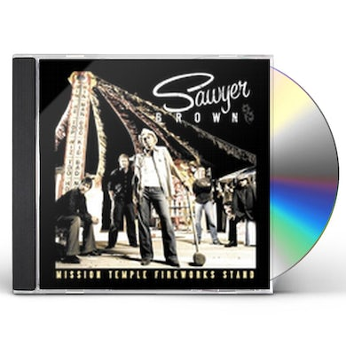 Sawyer Brown MISSION TEMPLE FIREWORKS STAND CD