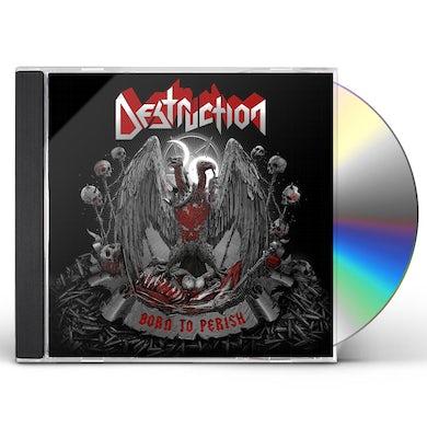 Destruction Born To Perish CD