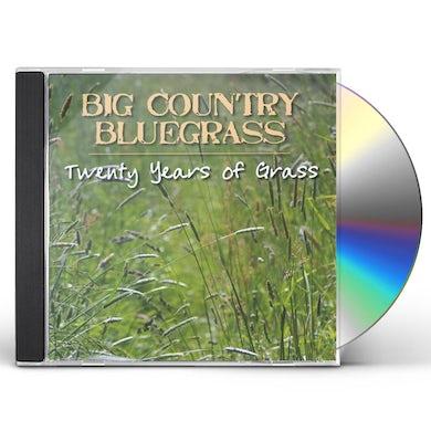 Big Country Bluegrass TWENTY YEARS OF GRASS CD