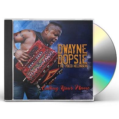 Dwayne Dopsie CALLING YOUR NAME CD