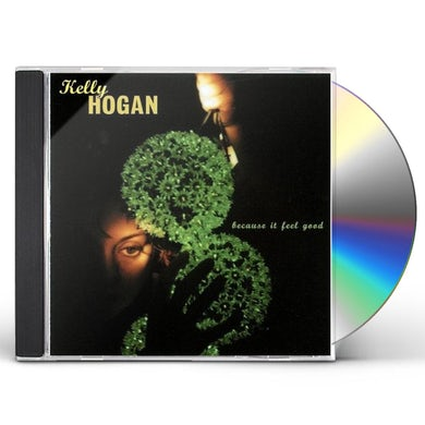 Kelly Hogan BECAUSE IT FEEL GOOD CD