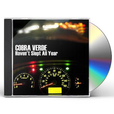 Cobra Verde HAVEN'T SLEPT ALL YEAR CD