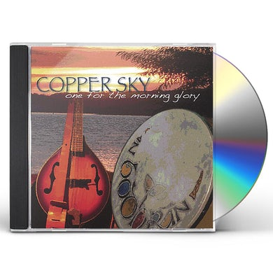 Copper Sky ONE FOR THE MORNING GLORY CD