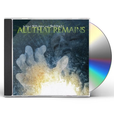 All That Remains BEHIND SILENCE & SOLITUDE CD
