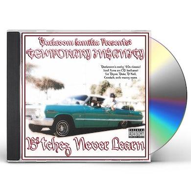 DarkRoom Familia TEMPORARY INSANITY: BITCHEZ NEVER LEARN CD