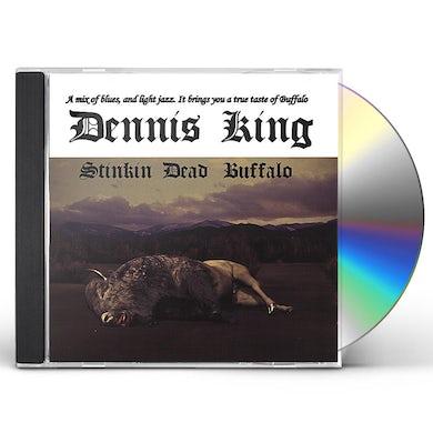 Dennis King STINKIN DEAD BUFFALO CD