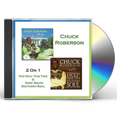 Chuck Roberson FOR REAL THIS TIME & DEEP SOUTH SOUTHERN SOUL CD