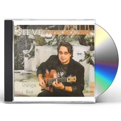 Steve Masakowski THINGS I LIKE CD