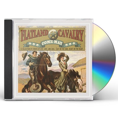 Flatland Cavalry COME MAY CD