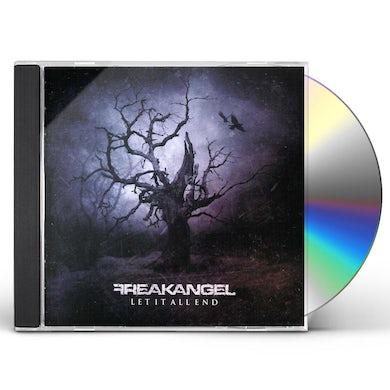 Freakangel LET IT ALL END CD