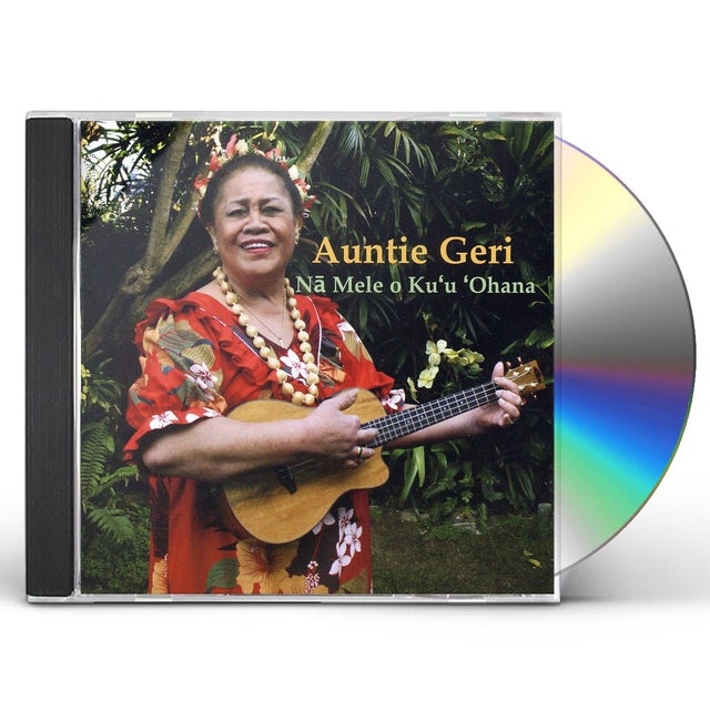 Auntie Geri NA MELE O KU'U OHANA CD
