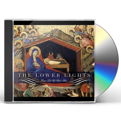 Lower Lights COME LET US ADORE HIM CD