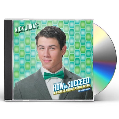 Nick Jonas SONGS FROM HOW TO SUCCEED IN BUSINESS WITHOUT CD