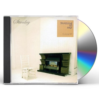 Stanley NOTHING TO SAY CD