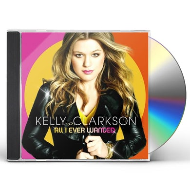 Kelly Clarkson ALL I EVER WANTED CD