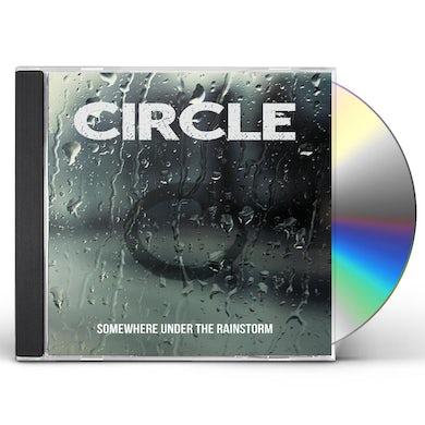 Circle SOMEWHERE UNDER THE RAINSTORM CD